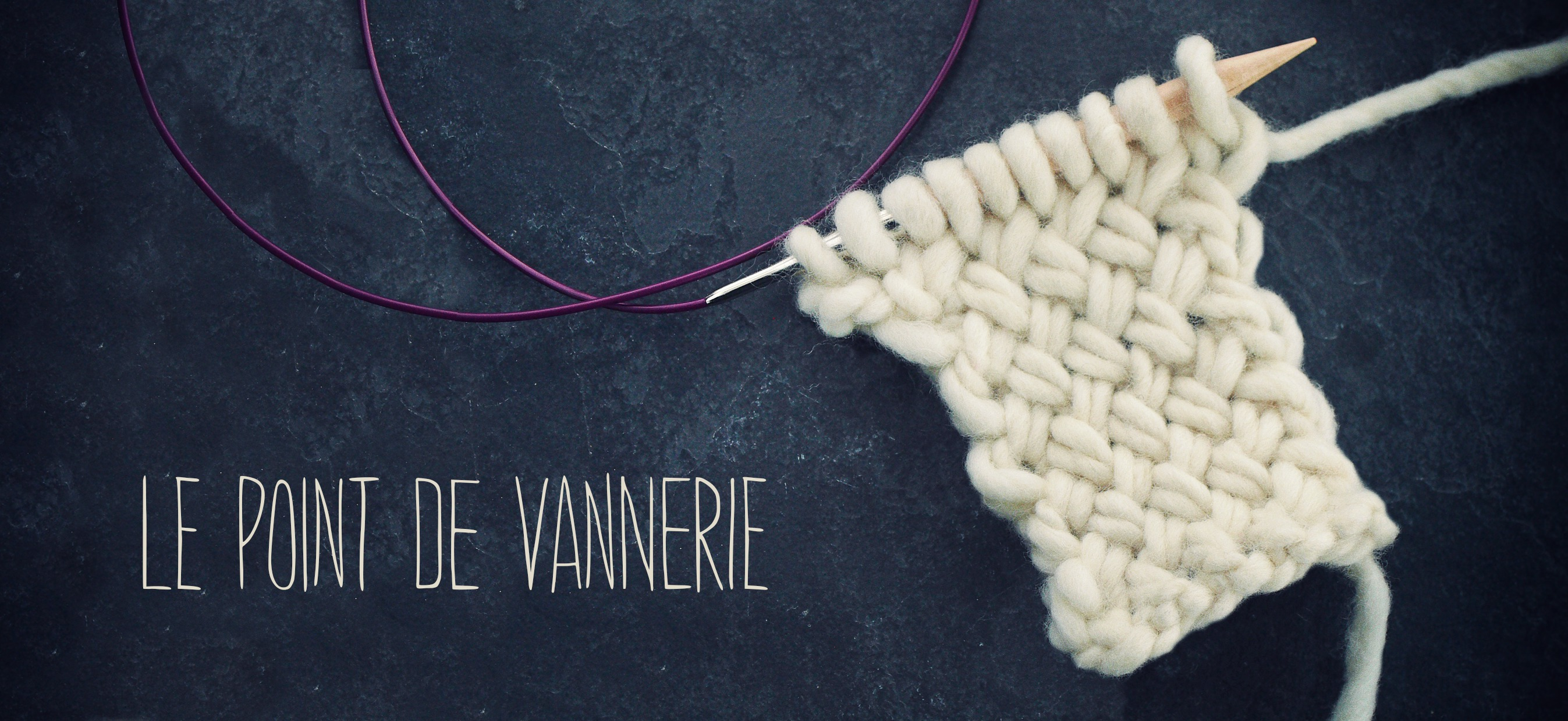 Bien connu Le point de vannerie sans rire | Peace and Wool le blog IF95